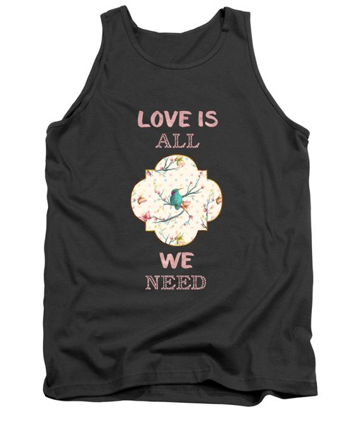 Love Is All We Need Typography Hummingbird And Butterflies Tank Top