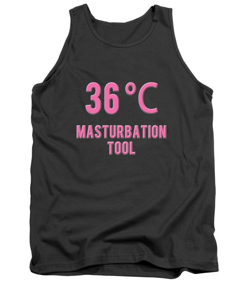 Tank Top featuring the mixed media Masturbation Tool by TortureLord Art