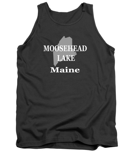Tank Top featuring the photograph Moosehead Lake Maine State Pride  by Keith Webber Jr
