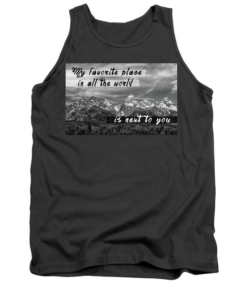 My Favorite Place Is Next To You Tank Top
