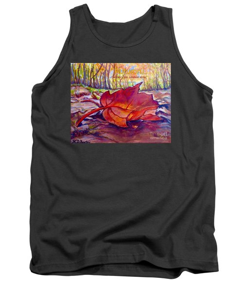 Ode To A Fallen Leaf Painting With Quote Tank Top by Kimberlee Baxter