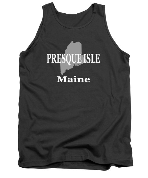Tank Top featuring the photograph Presque Isle Maine State City And Town Pride  by Keith Webber Jr