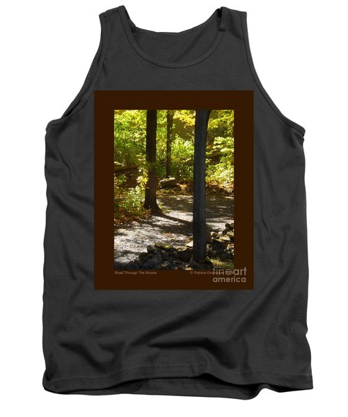 Tank Top featuring the photograph Road Through The Woods by Patricia Overmoyer