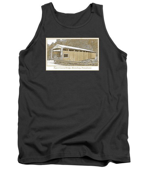 Tank Top featuring the digital art Rupert Covered Bridge Bloomburg Pennsylvania by A Gurmankin