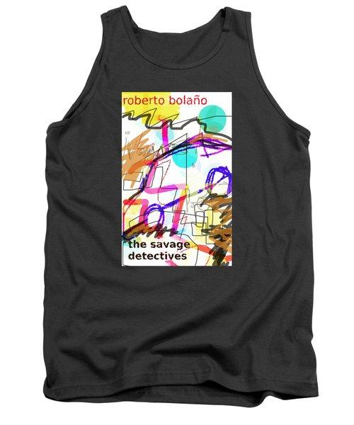 Savage Detectives Poster Bolano Tank Top