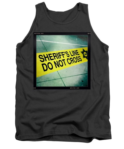 Sheriff's Line - Do Not Cross Tank Top