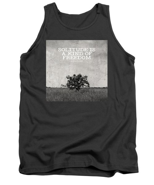 Solitude Is Freedom Tank Top by Inspired Arts