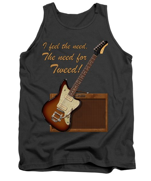The Need For Tweed T Shirt Tank Top by WB Johnston