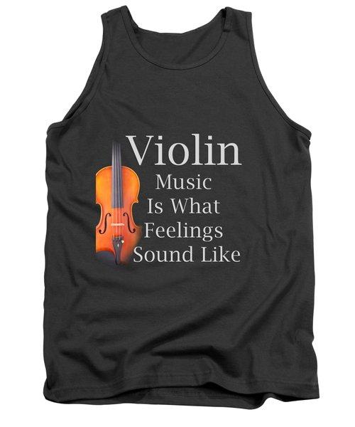 Violin Is What Feelings Sound Like 5589.02 Tank Top
