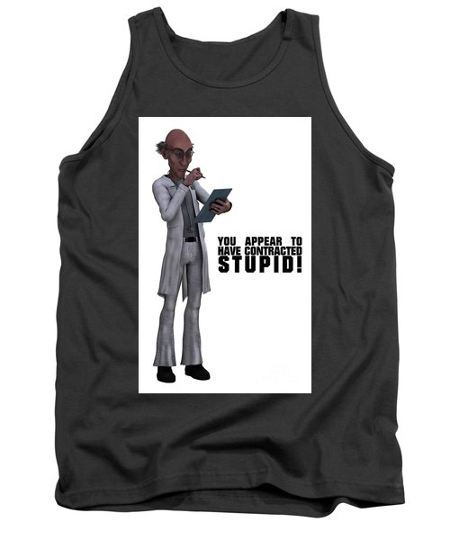 You Appear To Have Contracted Stupid Tank Top