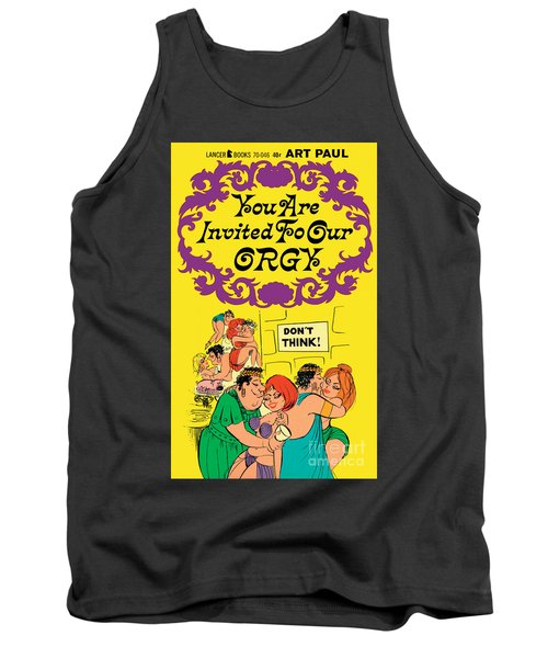 You Are Invited To Our Orgy Tank Top