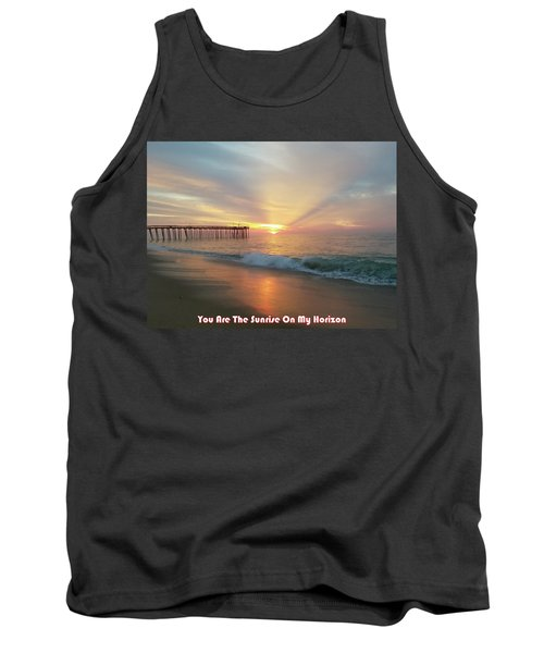 You Are The Sunrise Tank Top
