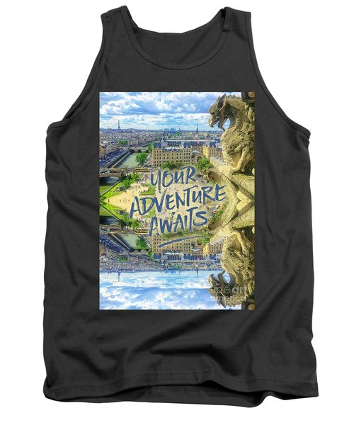 Your Adventure Awaits Notre-dame Cathedral Gargoyle Paris Tank Top