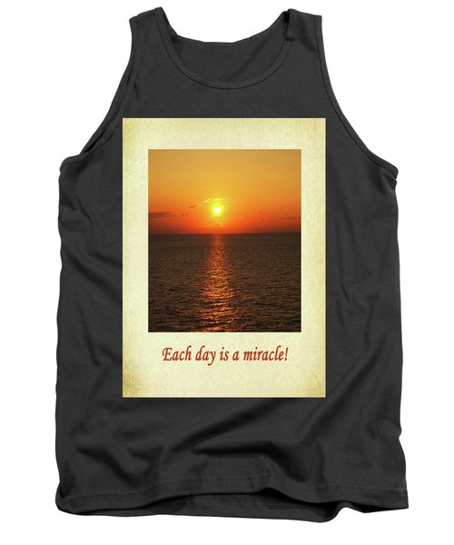 Each Day Is A Miracle Tank Top