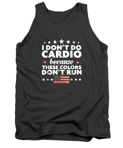 Funny 4th Of July Shirts-i Don't Do Cardio For Men Or Women Tank Top