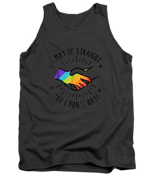 I May Be Straight But I Don't Hate - Lgbt Ally Gay Shirt Tank Top