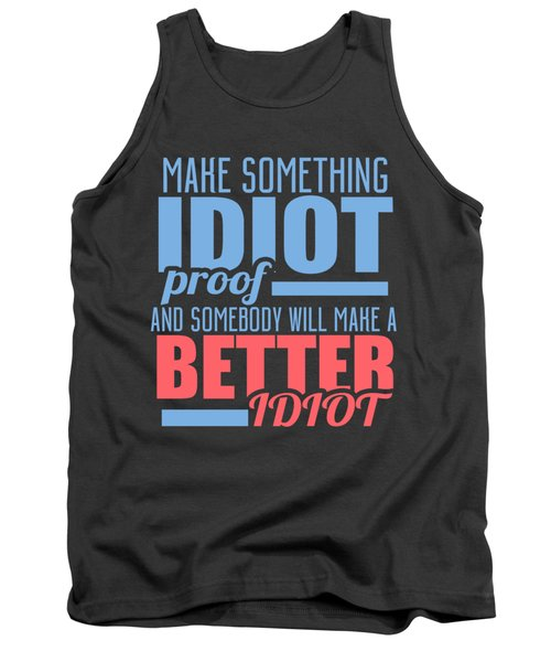 Idiot Proof Tank Top