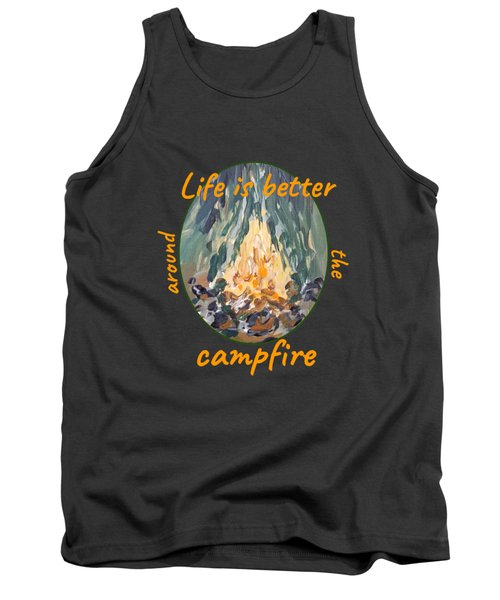Tank Top featuring the painting Life Is Better Around The Campfire by Maria Langgle
