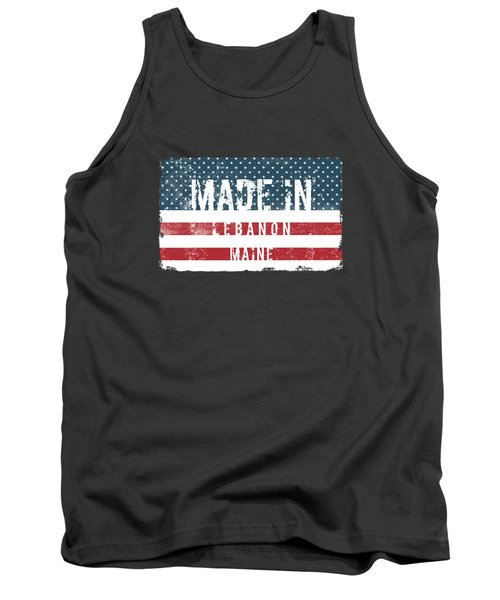 Made In Lebanon, Maine Tank Top