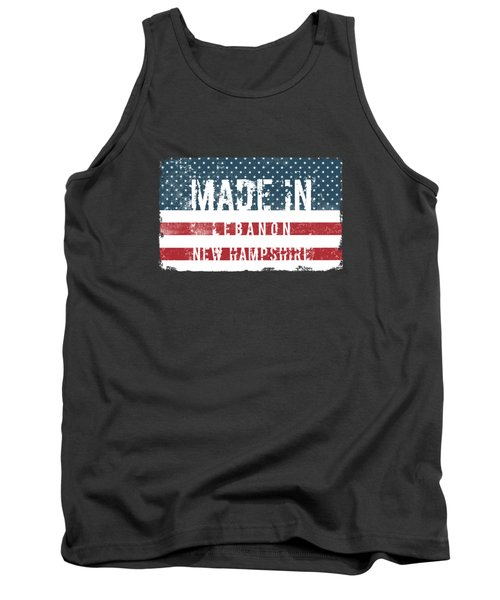 Made In Lebanon, New Hampshire Tank Top