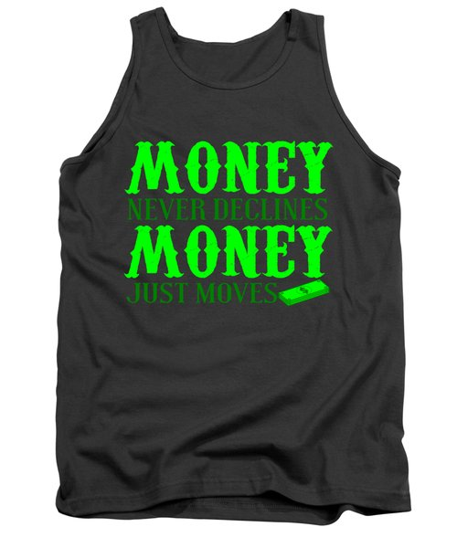 Money Just Moves Tank Top