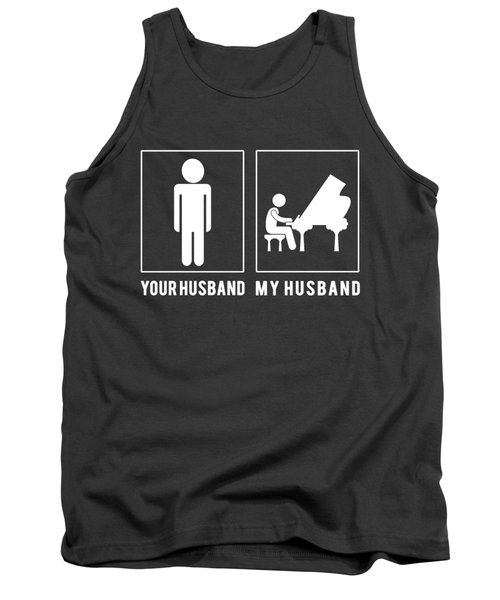 Piano Your Husband My Husband Tee Present Giving Occasion Tank Top