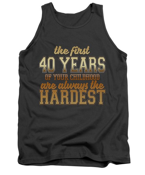The First 40 Years Tank Top