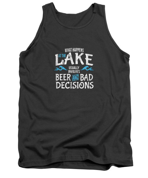 What Happens At The Lake Shirt Lake Life Lake Bum Tank Top
