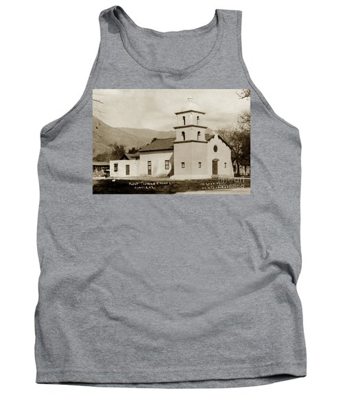 Tank Top featuring the photograph  St. Thomas Aquinas Catholic Church  Ojai Cal 1920 by California Views Mr Pat Hathaway Archives