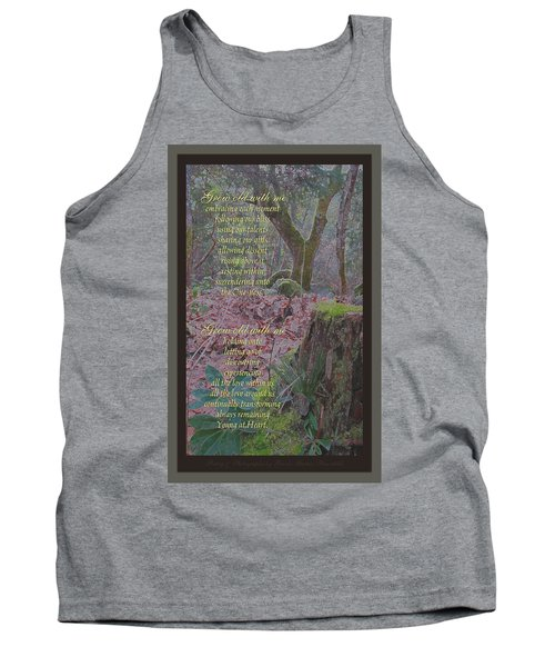 Tank Top featuring the photograph Grow Old With Me by Brooks Garten Hauschild