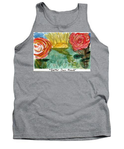 Here's To Better Days Ahead Tank Top