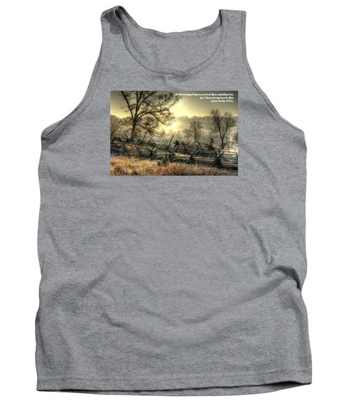 Let The Morning Bring Me Word Of Your Unfailing Love - Psalm 143.8 Tank Top by Michael Mazaika