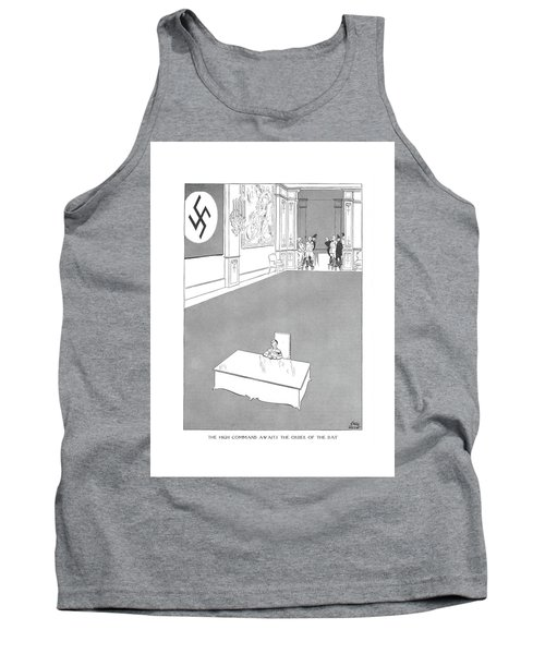 The High Command Awaits The Order Of The Day Tank Top