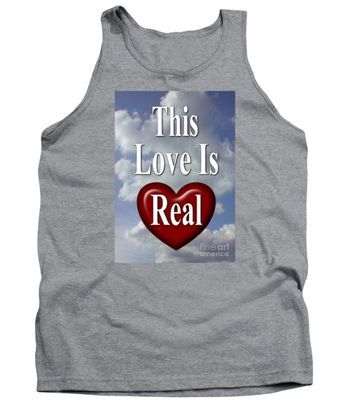 This Love Is Real Tank Top