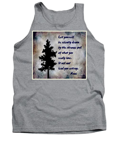 What You Really Love - Rumi Quote Tank Top