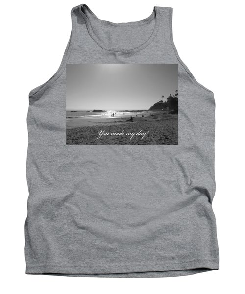 You Made My Day Tank Top by Connie Fox