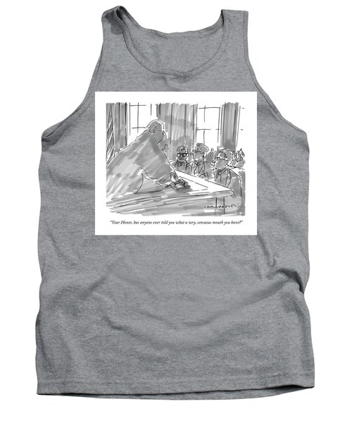 Your Honor, Has Anyone Ever Told You What A Wry Tank Top