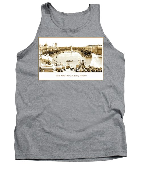 1904 World's Fair, Grand Basin View From Festival Hall Tank Top