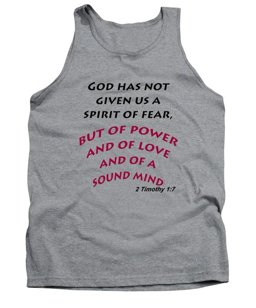 2 Timothy 1 7 God Has Not Given Us A Spirit Of Fear Tank Top