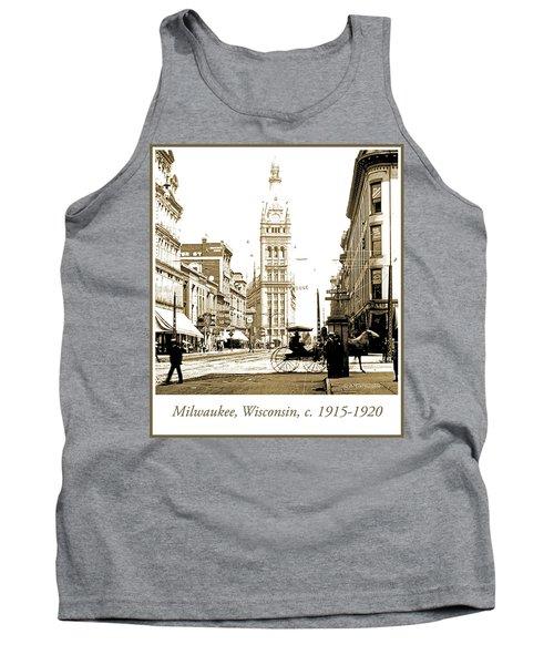 Downtown Milwaukee, C. 1915-1920, Vintage Photograph Tank Top