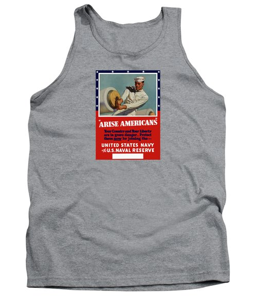 Arise Americans Join The Navy  Tank Top