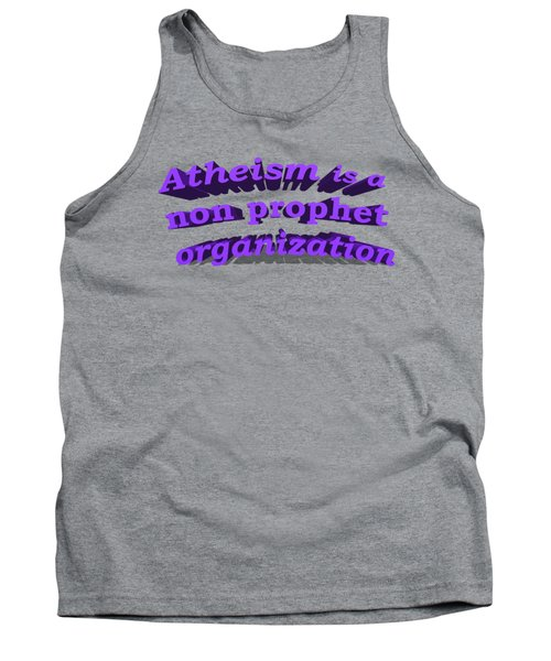 Atheism Is A Non Prophet Organization Tank Top