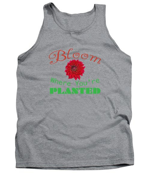Bloom Where You Are Planted 5006.02 Tank Top