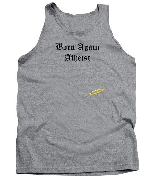 Born Again Atheist Tank Top