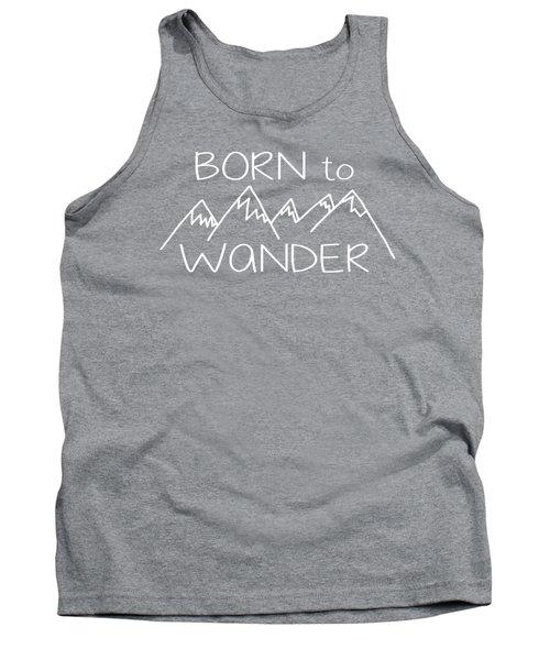 Born To Wander Tank Top