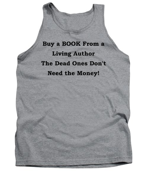 Tank Top featuring the digital art Buy From Living Author by Patrick Witz