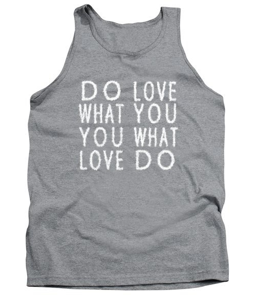 Cloud Skywriting Do What You Love Love What You Do  Tank Top