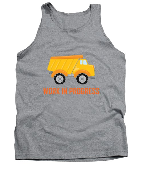 Construction Zone - Dump Truck Work In Progress Gifts - Grey Background Tank Top