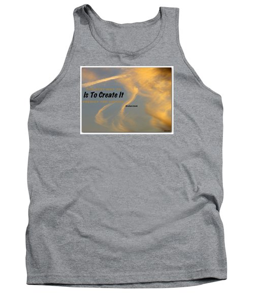 Tank Top featuring the photograph Create Greatness by David Norman