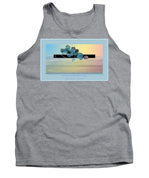 Tank Top featuring the photograph Creativity And Awareness In Yoga by Felipe Adan Lerma